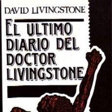 Libros de segunda mano: EL ULTIMO DIARIO DEL DOCTOR LIVINGSTONE. LIVINGSTONE, DAVID. VI-300. Lote 194779471