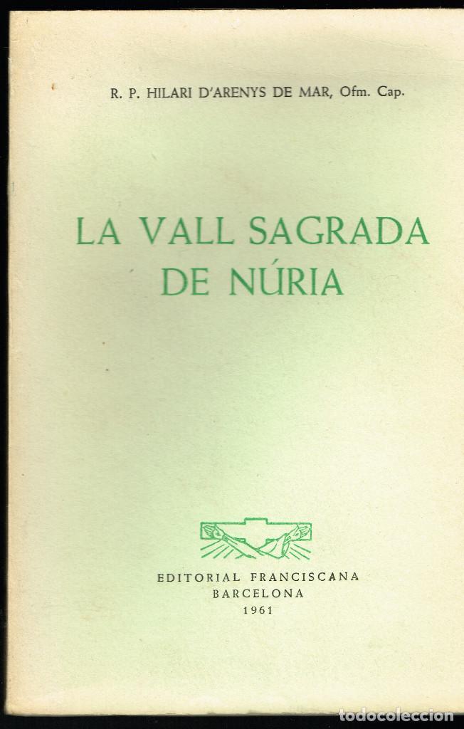 LA VALL SAGRADA DE NÚRIA HILARI D'ARENYS 1961 (Libros de Segunda Mano - Geografía y Viajes)