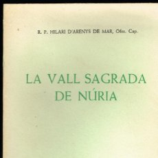 Libros de segunda mano: LA VALL SAGRADA DE NÚRIA HILARI D'ARENYS 1961. Lote 194881132