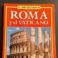 Libros de segunda mano: EL LIBRO RECUERDO DE ROMA Y EL VATICANO, EDICIÓN ESPECIAL 1990. Lote 194883811