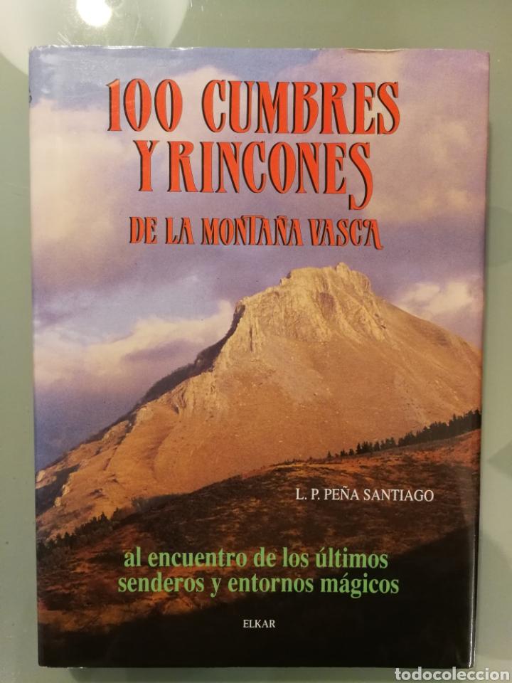 100 CUMBRES Y RINCONES DE LA MONTAÑA VASCA (Libros de Segunda Mano - Geografía y Viajes)