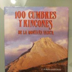 Libros de segunda mano: 100 CUMBRES Y RINCONES DE LA MONTAÑA VASCA. Lote 194888538