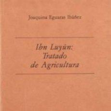 Libros de segunda mano: IBN LUYUN TRATADO DE AGRICULTURA IBN LUYUN / JOAQUINA EGUARAS IBAÑEZ. Lote 194932845