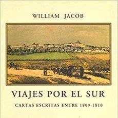 Libros de segunda mano: VIAJES POR EL SUR. CARTAS ESCRITAS ENTRE 1809-1810. WILLIAM JACOB.- . Lote 194969996