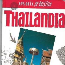 Libros de segunda mano: THAILANDIA. APA GUÍA DE BOLSILLO. PEDIDO MÍNIMO EN LIBROS: 4 TÍTULOS. Lote 194975033