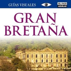 Libros de segunda mano: GRAN BRETAÑA (GUÍAS VISUALES). Lote 195044706
