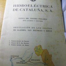 Libros de segunda mano: HIDROELECTRICA DE CATALUÑA . CUENCA NOGUERA PALLARESA RIOS 1953 SALTOS LLADRES SANT MAURICI ESPOT. Lote 195057720
