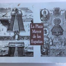 Libros de segunda mano: LA PLAZA MAYOR DE LAS ESPAÑAS,. CATÁLOGO DE HISTORIAS LOCALES, MADRID 2000. 548 PÁG.. Lote 195066001