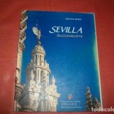 Libros de segunda mano: SEVILLA BAJORRELIEVE - AQUILINO DUQUE. Lote 195074558