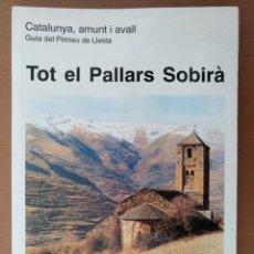 Libros de segunda mano: TOT EL PALLARS SOBIRA JOAN OLIVA GUIA DEL PIRINEU DE LLEIDA CATAL-CASTELLANO-FRANCES- INGLES. Lote 195076370