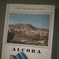 Libros de segunda mano: ALCORA. JOSÉ LUIS ESTEBAN LÓPEZ. Lote 195087621