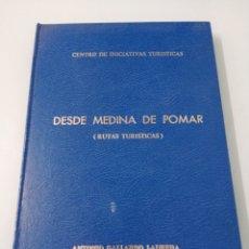 Libros de segunda mano: DESDE MEDINA DE POMAR (RUTAS TURÍSTICAS). ANTONIO GALLARDO LAUREDA. 9 RUTAS. TAPAS DURAS, SIMIL PIEL. Lote 195088495