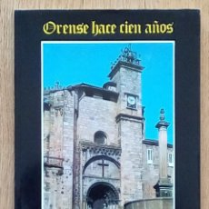Libros de segunda mano: ORENSE HACE CIEN AÑOS. ENRIQUE BANDE RODRIGUEZ. 1986. Lote 195093512