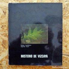 Libros de segunda mano: MISTERIO DE VIZCAYA. TEXTOS DE RAFAEL CASTELLANO Y FOTOS DE SIGFRIDO KOCH. . Lote 195111683
