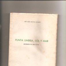 Libros de segunda mano: 1210. PUNTA UMBRIA, SOL Y MAR. JOSE MARIA SEGOVIA AZCARATE. Lote 195113695