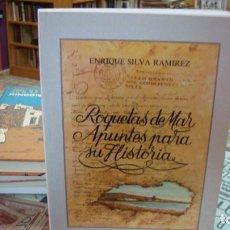 Libros de segunda mano: ROQUETAS DE MAR. APUNTES PARA SU HISTORIA ENRIQUE SILVA RAMÍREZ ALMERÍA. Lote 195119843