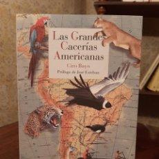 Libros de segunda mano: CIRO BAYO - LAS GRANDES CACERÍAS AMERICANAS. Lote 195238611