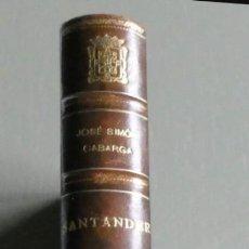 Libros de segunda mano: SANTANDER BIOGRAFÍA DE UNA CIUDAD. J. SIMÓN CABARGA.1ª EDICIÓN.DEDICADO ILUSTRADO ENCUADERNADO.1954. Lote 195239082