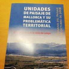 Libros de segunda mano: UNIDADES DE PAISAJE DE MALLORCA Y SU PROBLEMÁTICA TERRITORIAL. CUADERNO - GUÍA DE LA VISITA DE CAMPO. Lote 195240296