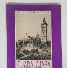 Libros de segunda mano: GUADALAJARA, UNA CIUDAD QUE DESPIERTA. ANTONIO HERRERA CASADO. . Lote 195242840
