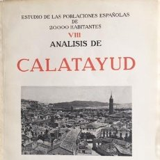 Libros de segunda mano: CALATAYUD. (ESTUDIO DE LAS POBLACIONES ESPAÑOLAS DE 20.000 HABITANTES. VIII) MAPAS LÁMINAS. Lote 195249167