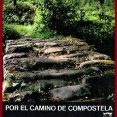 Libros de segunda mano: POR EL CAMINO DE COMPOSTELA. APOSTOL SANTIAGO.LEYENDAS Y TRADICIONES. ORGANIZACION Y CEREMONIAL.. Lote 195249751