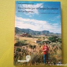 Libros de segunda mano: JUAN ANTONIO MOYA. EXCURSIONES POR EL CAMPO OCCIDENTAL DE CARTAGENA.. Lote 195277232