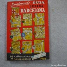 Libros de segunda mano: SUPLEMENTO GUÍA URBANA BARCELONA 1970. 93 PLANOS PARCIALES Y 9 PLANOS GENERALES. Lote 195301267