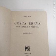 Libros de segunda mano: COSTA BRAVA. GUIA GENERAL Y VERÍDICA. JOSÉ PLA. 1941 BARCELONA. ED.: DESTINO. IM.: MARCO. Lote 195306570
