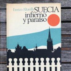 Libros de segunda mano: SUECIA, INFIERNO Y PARAÍSO. AUTOR, ENRICO ALTAVILLA. PLAZA & JANÉS- CÍRCULO DE LECTORES, AÑO 1970 .. Lote 195327355