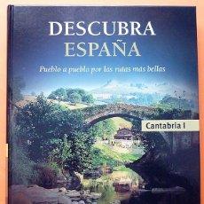 Libros de segunda mano: DESCUBRA ESPAÑA: CANTABRIA, TOMO 1 - CLUB INTERNACIONAL DEL LIBRO - 2006 - VER INDICE - IMPECABLE. Lote 195328892