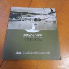 Libros de segunda mano: BOUZAS - VIGO - CIEN AÑOS DE UNION - 1904 - 2004 - EN GALLEGO. Lote 195331315