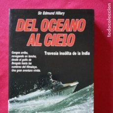 Libros de segunda mano: DEL OCÉANO AL CIELO-SIR EDMUND HILLARY.. Lote 195337160