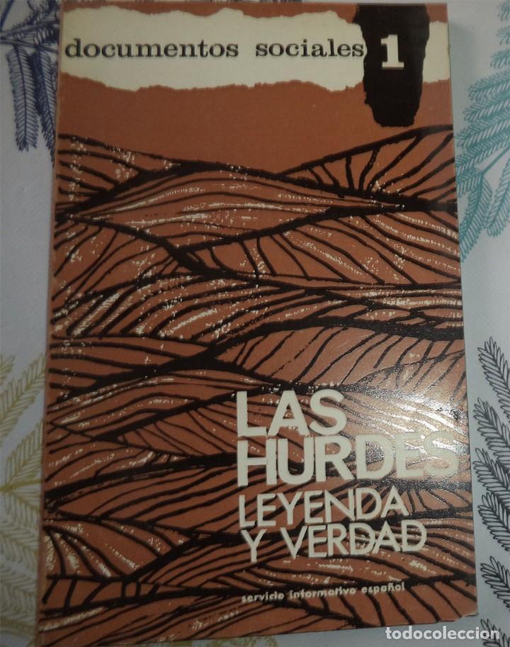 1964 LAS HURDES LEYENDA Y VERDAD SERVICIOS INFORMATIVOS ESPAÑOLES DOCUMENTOS SOCIALES 1 (Libros de Segunda Mano - Geografía y Viajes)