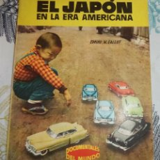 Libros de segunda mano: EL JAPON EN LA ERA AMERICANA EDMUND W. EALLOT ED. TORAY COL. DOCUMENTOS DEL MUNDO ILUSTRADO CON FOTO. Lote 195340241