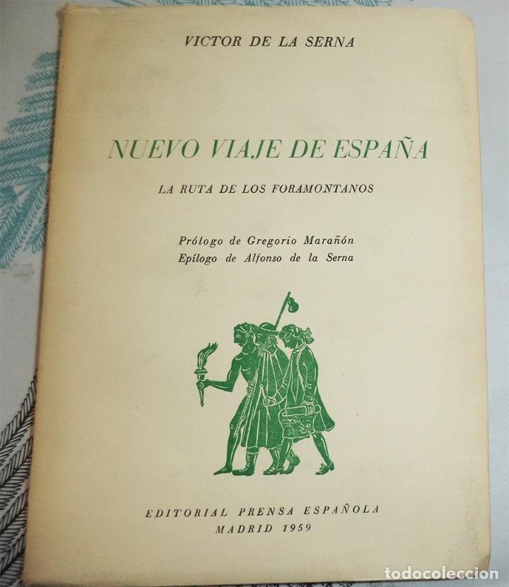 1959 NUEVO VIAJE DE ESPAÑA LA RUTA DE LOS FORAMONTANOS VICTOR DE LA SERNA PROLOGO GREGORIO MARAÑON (Libros de Segunda Mano - Geografía y Viajes)
