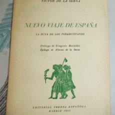 Libros de segunda mano: 1959 NUEVO VIAJE DE ESPAÑA LA RUTA DE LOS FORAMONTANOS VICTOR DE LA SERNA PROLOGO GREGORIO MARAÑON. Lote 195340325