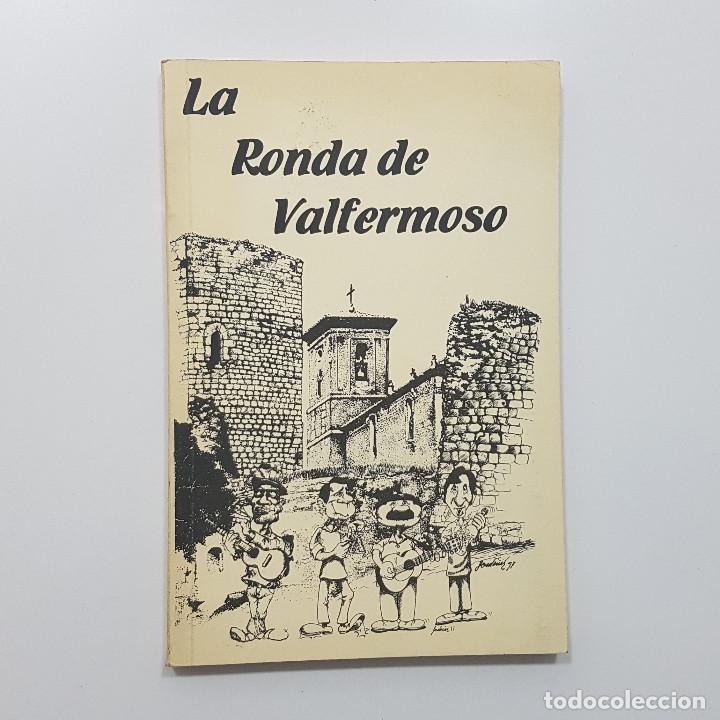 LA RONDA DE VALFERMOSO. VALFERMOSO DE TAJUÑA, 1997 (GUADALAJARA). COPLAS TRADICIONALES (Libros de Segunda Mano - Geografía y Viajes)