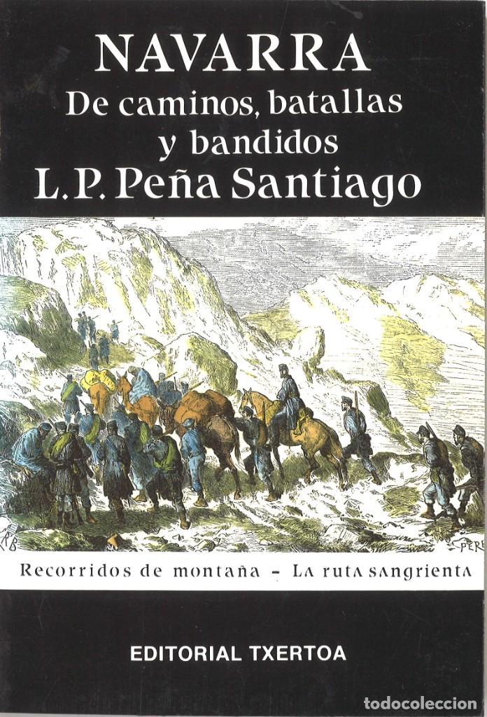 NAVARRA. DE CAMINOS, BATALLAS Y BANDIDOS. L.P.PEÑA SANTIAGO. 1986 (Libros de Segunda Mano - Geografía y Viajes)