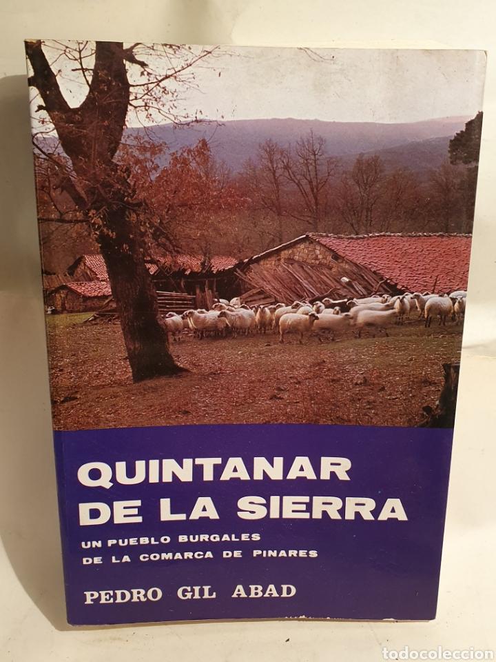 QUINTANAR DE LA SIERRA. UN PUEBLO BURGALES DE LA COMARCA DE PINARES. PEDRO GIL DE ABAD. (Libros de Segunda Mano - Geografía y Viajes)
