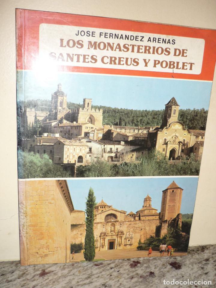 LOS MONASTERIOS DE SANTES CREUS Y POBLET - JOSÉ FERNÁNDEZ ARENAS, EDIT. EVEREST 1979 (Libros de Segunda Mano - Geografía y Viajes)