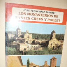 Libros de segunda mano: LOS MONASTERIOS DE SANTES CREUS Y POBLET - JOSÉ FERNÁNDEZ ARENAS, EDIT. EVEREST 1979. Lote 195392841