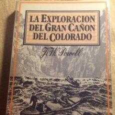 Libros de segunda mano: LA EXPLORACION DEL GRAN CAÑON DEL COLORADO. J.W. POWELL. LAERTES 1983. Lote 195426591
