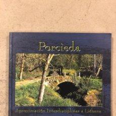 Libros de segunda mano: PORCIEDA, APROXIMACIÓN INTERDISCIPLINARIA A LIÉBANA. EDITA: GOBIERNO CANTABRIA 1998. ILUSTRADO. Lote 195432442