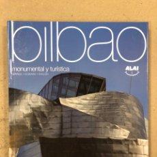 Libros de segunda mano: BILBAO, MONUMENTAL Y TURÍSTICA. ALAI EDITORIAL 2017. CASTELLANO - EUSKERA - INGLÉS.. Lote 195432656