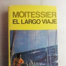 Libros de segunda mano: EL LARGO VIAJE - BERNARD MOITESSIER - EDITORIAL JUVENTUD - 1ª EDICIÓN 1976 . Lote 195437897