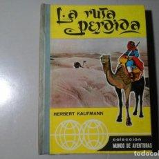 Libros de segunda mano: HERBERT KAUFMANN. LA RUTA PERDIDA. 1ª EDICIÓN 1964. EDITORIAL VILAMALA. SAHARA. SAHEL. VIAJES. MAPA.. Lote 195438902