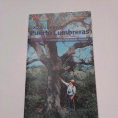 Libros de segunda mano: EXCURSIONES POR PUERTO LUMBRERAS. 14 ITINERARIOS DE SENDERISMO Y BICICLETA DE MONTAÑA.. Lote 195443775