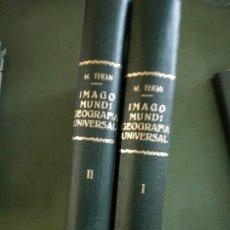 Libros de segunda mano: IMAGO MUNDI. GEOGRAFIA UNIVERSAL. TOMO I Y II. MANUEL DE TERÁN. . Lote 195477478