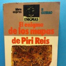 Libros de segunda mano: EL ENIGMA DE LOS MAPAS DE PIRI REIS. P. GUIRAO. LIBROEXPRESS. Lote 195492233
